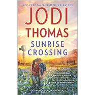 Sunrise Crossing by Thomas, Jodi, 9780373789306