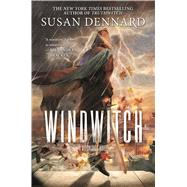 Windwitch A Witchlands Novel by Dennard, Susan, 9780765379306