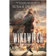 Windwitch A Witchlands Novel by Dennard, Susan, 9780765379306