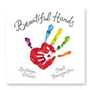 Beautiful Hands by Otoshi, Kathryn; Baumgarten, Bret, 9780990799306