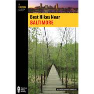 Best Hikes Near Baltimore by Connellee, Heather Sanders, 9780762779307