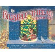 An Invisible Thread Christmas Story by Schroff, Laura; Tresniowski, Alex; Root, Barry, 9781481419307
