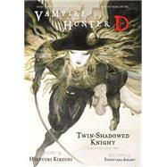 Vampire Hunter D Volume 13: Twin-Shadowed Knight Parts 1 & 2 by KIKUCHI, HIDEYUKIAMANO, YOSHITAKA, 9781593079307