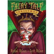 Fairy Tale Christmas by McLean, Michael; McLean, Scott; Quinn, Jason, 9781609079307