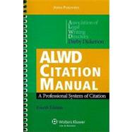 ALWD Citation Manual : A Professional System of Citation by Dickerson, 9780735589308