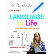 Language for Life: Where linguistics meets teaching by Stone; Lyn, 9781138899308