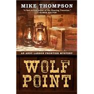 Wolf Point by Thompson, Mike, 9781432829308
