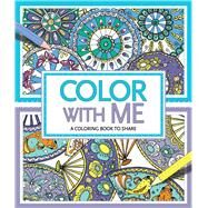 Color with Me A Coloring Book to Share by Wilde, Cindy; French, Felicity; Davies, Hannah, 9781454919308