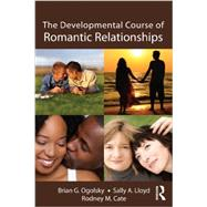 The Developmental Course of Romantic Relationships by Ogolsky; Brian G., 9781848729308