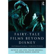 Fairy-Tale Films Beyond Disney: International Perspectives by Zipes; Jack, 9780415709309