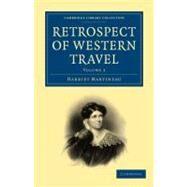 Retrospect of Western Travel by Martineau, Harriet, 9781108019309