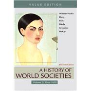 A History of World Societies, Value Edition, Volume 2 Since 1450 by Wiesner-Hanks, Merry E.; Buckley Ebrey, Patricia; Beck, Roger B.; Davila, Jerry; Crowston, Clare Haru; McKay, John P., 9781319059309