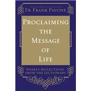 Proclaiming the Message of Life by Pavone, Frank, 9781616369309