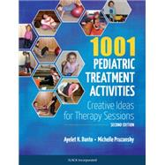 1001 Pediatric Treatment Activities Creative Ideas for Therapy Sessions by Danto, Ayelet H.; Pruzansky, Michelle, 9781617119309
