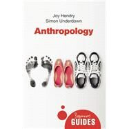 Anthropology A Beginner's Guide by Hendry, Joy; Underdown, Simon, 9781851689309