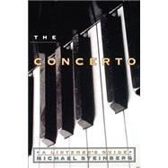 The Concerto A Listener's Guide by Steinberg, Michael, 9780195139310