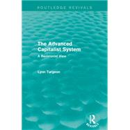 The Advanced Capitalist System (Routledge Revivals): A Revisionist View by Mishan; E. J., 9781138919310