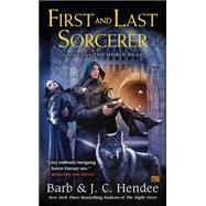 First and Last Sorcerer by Hendee, Barb; Hendee, J. C., 9780451469311