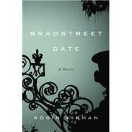 Bradstreet Gate by Kirman, Robin, 9780804139311