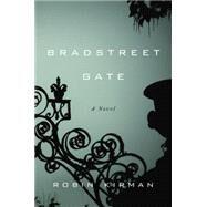 Bradstreet Gate by Kirman, Robin, 9780804139311