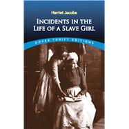 Incidents in the Life of a Slave Girl by Jacobs, Harriet, 9780486419312