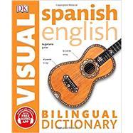 Spanish English Bilingual Visual Dictionary by Dorling Kindersley, Inc., 9781465459312