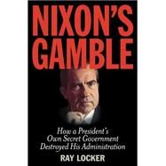 Nixon's Gamble by Locker, Ray, 9781493009312