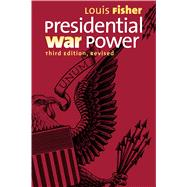 Presidential War Power by Fisher, Louis, 9780700619313