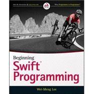 Beginning Swift Programming by Lee, Wei-meng, 9781119009313