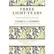 Three Light-Years A Novel by Canobbio, Andrea; Appel, Anne Milano, 9781250069313