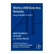Academic Press Library in Biomedical Applications of Mobile and Wireless Communications: Wireless Uwb Body Area Networks: Using the Ieee802.15.4-2011