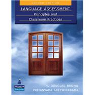 Language Assessment Principles and Classroom Practices by Brown, H. Douglas; Abeywickrama, Priyanvada, 9780138149314