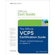 The Official VCP5 Certification Guide by Ferguson, Bill, 9780789749314