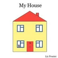 My House by Procter, Liz, 9780955679315