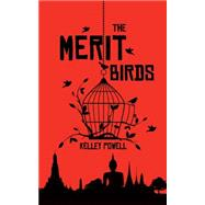 The Merit Birds by Powell, Kelley, 9781459729315