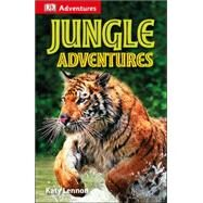 DK Adventures: Jungle Adventures by Lock, Deborah, 9781465429315