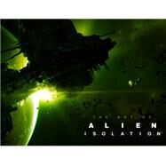 The Art of Alien: Isolation by MCVITTIE, ANDY, 9781781169315