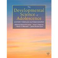The Developmental Science of Adolescence: History Through Autobiography by Lerner; Richard M., 9781848729315