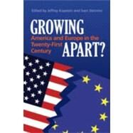 Growing Apart?: America and Europe in the 21st Century by Edited by Jeffrey  Kopstein , Sven Steinmo, 9780521879316