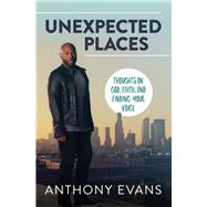Unexpected Places by Evans, Anthony; Blaine, Jamie (CON), 9780785219316