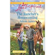 The Rancher's Homecoming by James, Arlene, 9780373819317