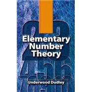 Elementary Number Theory; Second Edition by Dudley, Underwood, 9780486469317