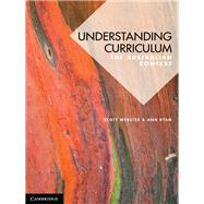 Understanding Curriculum by Webster, Scott; Ryan, Ann, 9781107639317