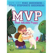 MVP Most Valuable Puppy by Greenberg, Mike; Greenberg, Stacy Steponate; Pang, Bonnie, 9781481489317