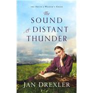 The Sound of Distant Thunder by Drexler, Jan, 9780800729318