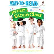 My First Karate Class by Capucilli, Alyssa Satin; Jensen, Leyah, 9781481479318
