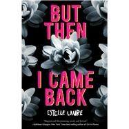 But Then I Came Back by Laure, Estelle, 9781328869319