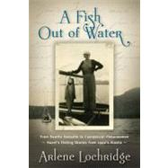 A Fish Out of Water by Lochridge, Arlene, 9781935359319