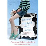 Heaven Is Paved With Oreos by Murdock, Catherine Gilbert, 9780544439320