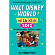 Walt Disney World with Kids 2012 : With Universal Orlando, Seaworld and Aquatica by Wiley, Kim Wright, 9780679009320
